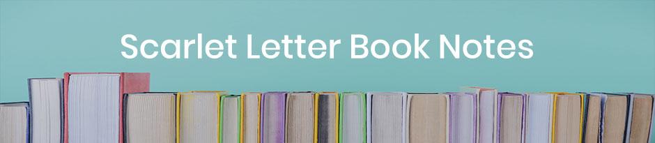 Scarlet Letter Book Notes.